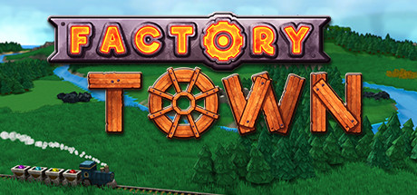 Factory Town Free Download v0.182g