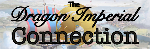 The Dragon Imperial Connection [LIMITED TIME ONLY]