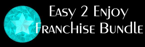 Easy to Enjoy Franchise Bundle