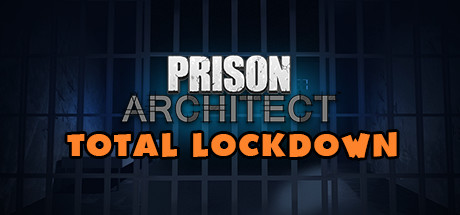 Prison Architect - Total Lockdown