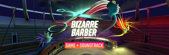 Bizarre Barber + Bizarre Soundtrack