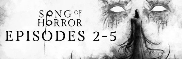 SONG OF HORROR EPISODES 2-5