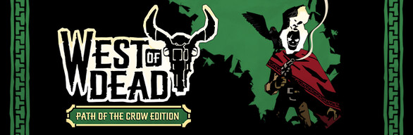 West of Dead: The Path of The Crow Deluxe Edition