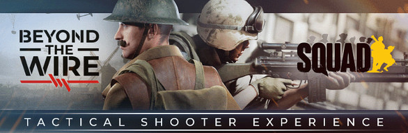 Tactical Shooter Experience - Squad & Beyond The Wire