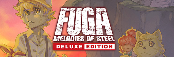 Fuga: Melodies of Steel - Deluxe Edition