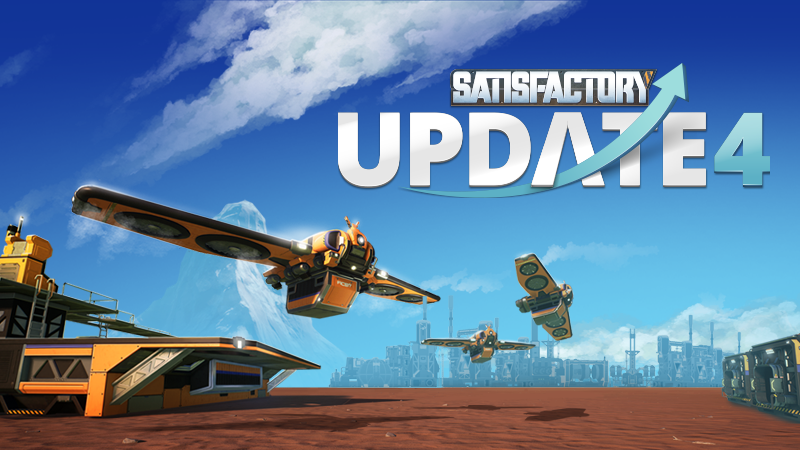 Satisfactory - Update 4 is now out on Experimental! - Steam News